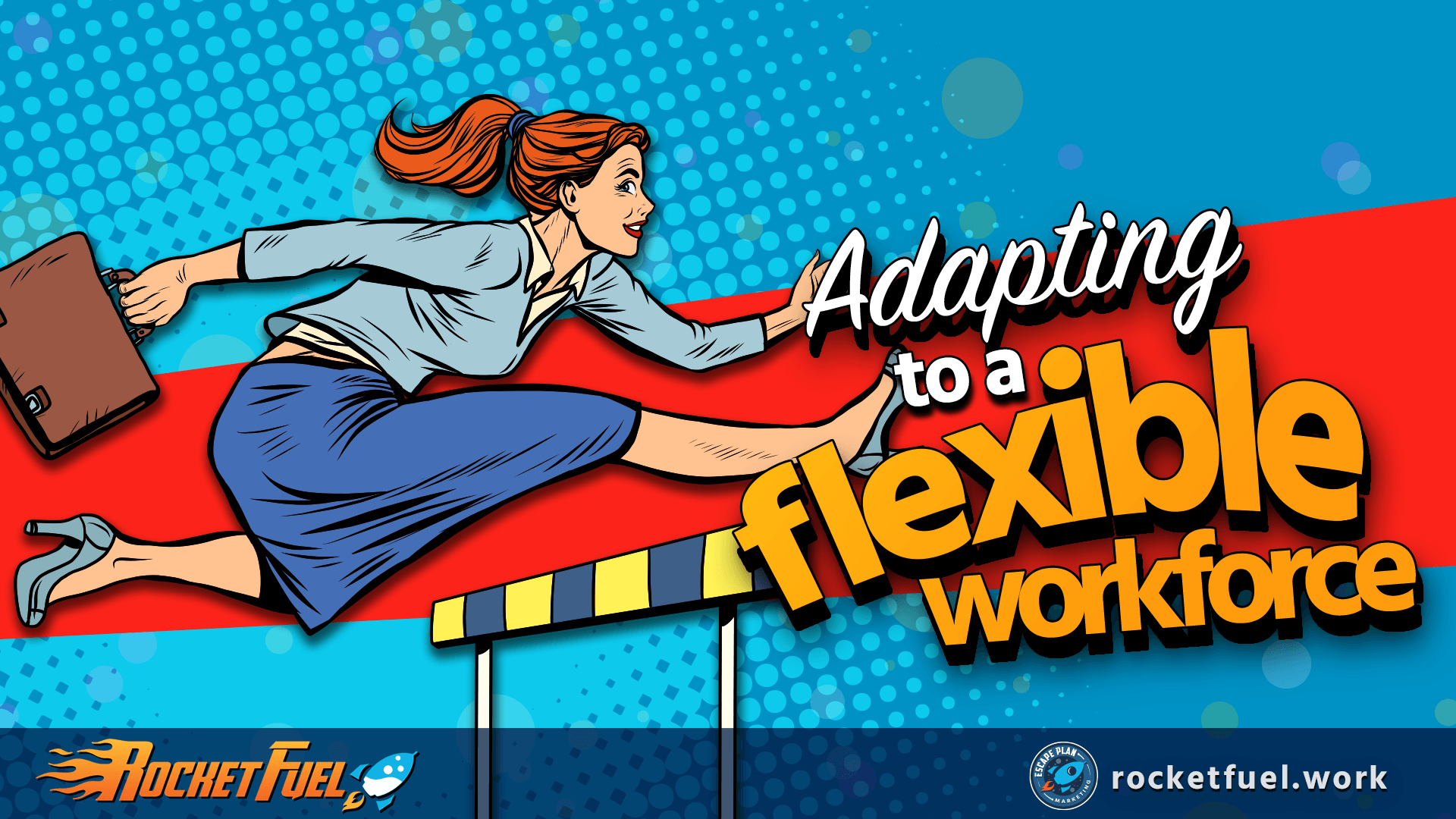 Adapting to a Flexible Workforce