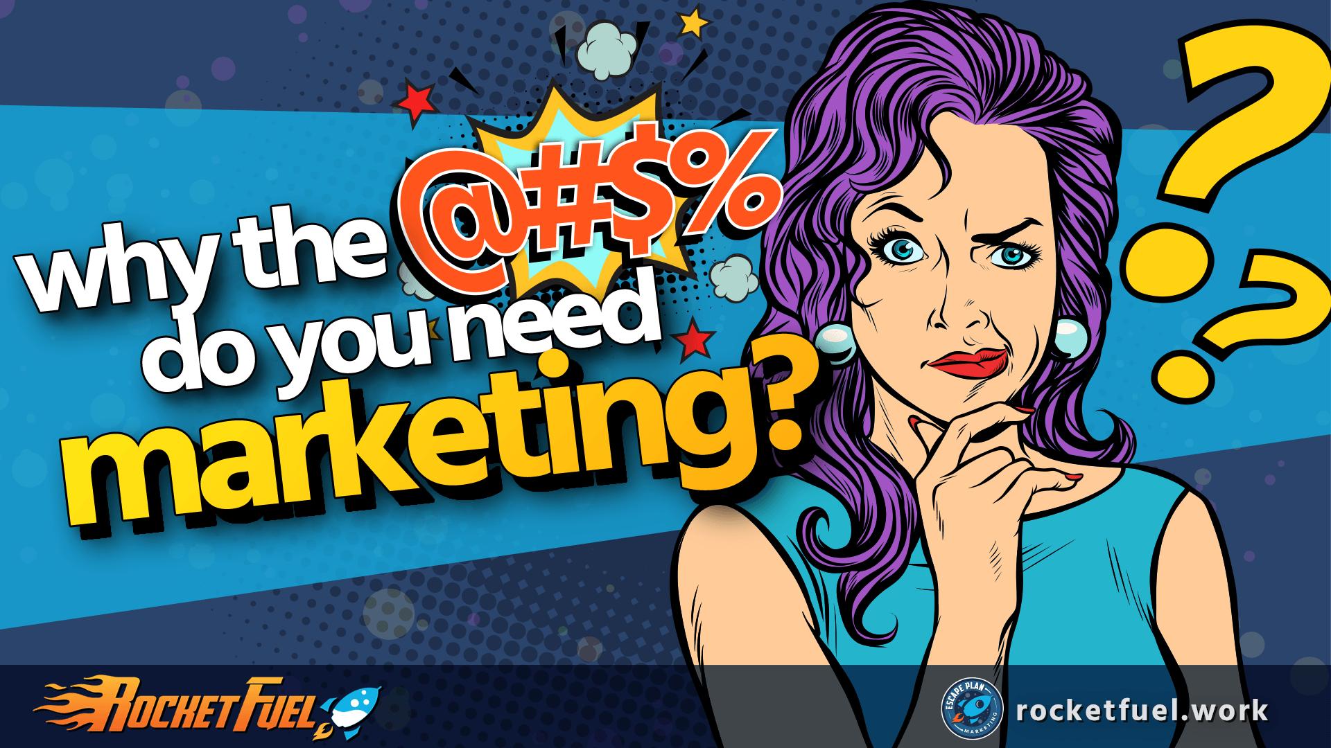 Why Do You Need Marketing?